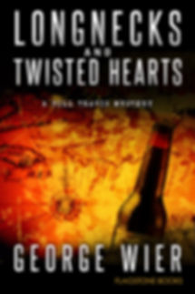 Longnecks and Twisted Hearts by George Wier