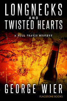 Longnecks and Twisted Hearts: Bill Travis Mystery #3 by George Wier