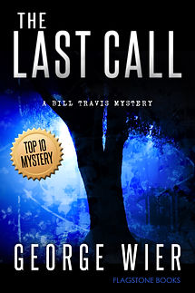 The Last Call: Bill Travis Mystery #1 by George Wier