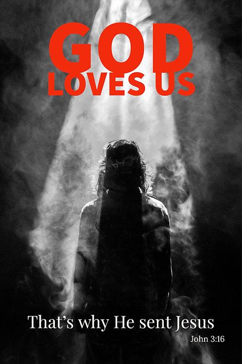 God loves us, that's why He sent Jesus