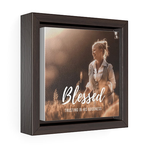 BLESSED....Square Framed Premium Gallery Wrap Canvas