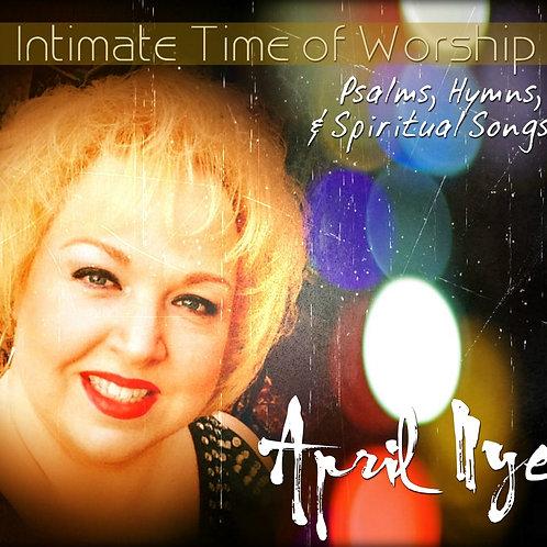 APRIL NYE- INTIMATE TIME OF WORSHIP