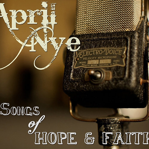 APRIL NYE- SONGS OF HOPE & FAITH