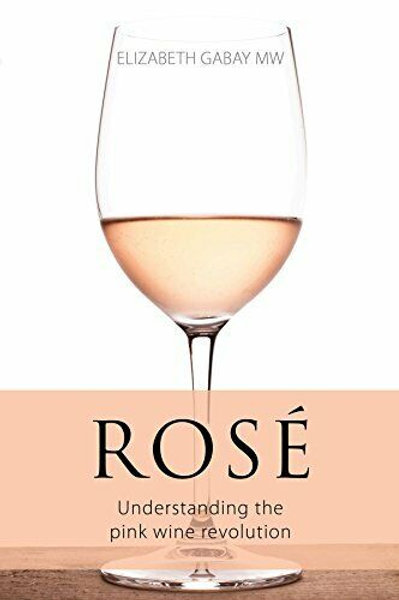 Rosé,  Understanding the Pink Revolution