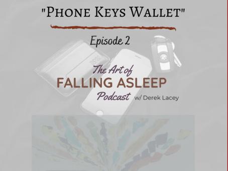 Episode 2: Phone, Keys, Wallet...