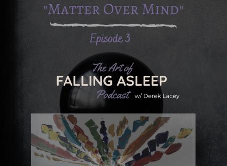 Episode 3: Matter Over Mind