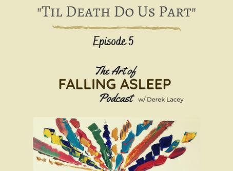 Episode 5: 'Til Death Do Us Part