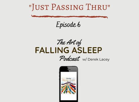 Episode 6: Just Passing Thru