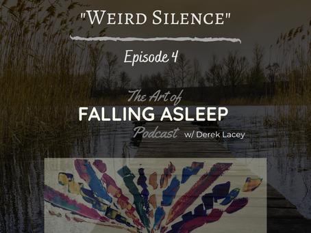 Episode 4: Weird Silence