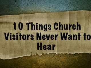 10 Statements Church Visitors Never Want to Hear