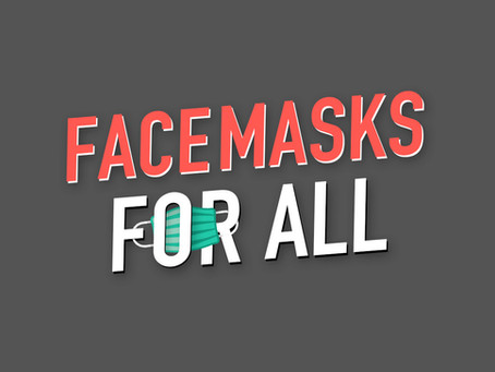 Facemasks For All is Born!