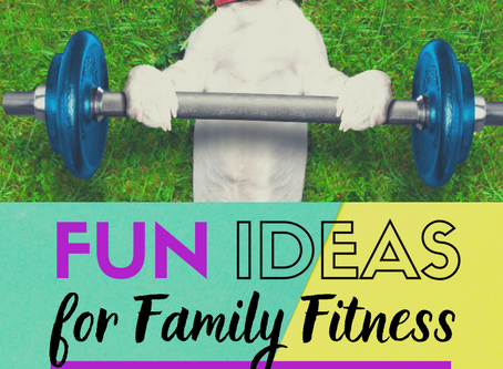 Fun ways to get fit with your family!