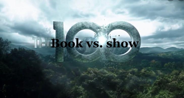 The 100: Book VS. Show