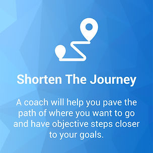 Shorten the journey with personal coaching