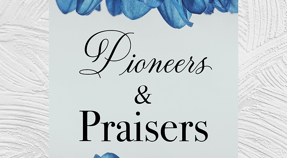 pioneers and praisers.png