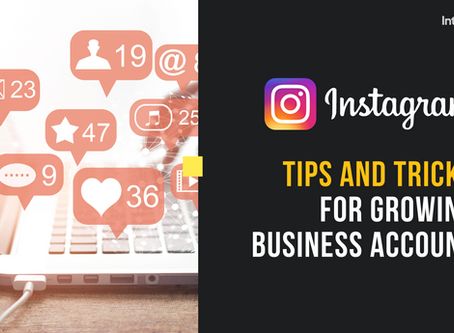 Instagram 2020: Tips and Tricks For Growing Business Account