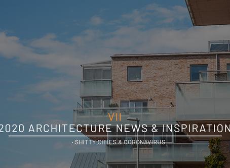 2020 Architecture News & Inspiration · Shitty Cities & Coronavirus ·