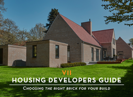 VII Housing Developers Guide  • Choosing the right brick for your build •