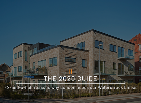 The 2020 Guide · 2 And A Half Reasons Why London Needs Our Waterstruck Linear Bricks ·