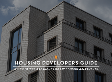 The Housing Developers Guide · Which Bricks Are Right For My London Apartments? ·