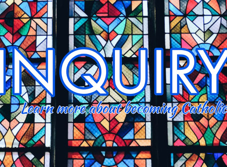 Inquiry: Learn About Becoming Catholic