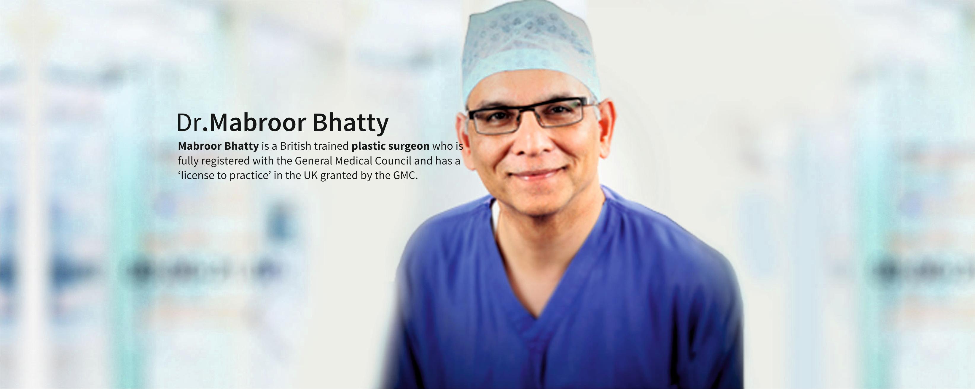 Mabroor Bhatty - Plastic Surgeon