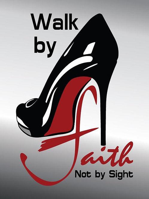 Walk byFaith Not By Sight