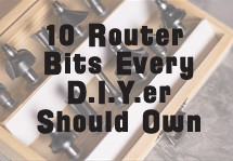 10 Router Bits Every D.I.Y.er Should Own