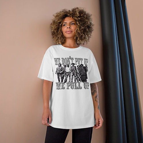 **NEW DESIGN** WE DON'T PUT UP WE PULL UP   Pull Up Brigade T-Shirt