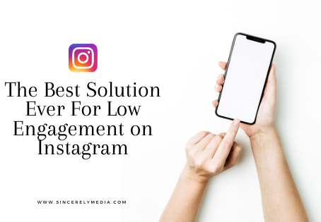 The Best Solution Ever For Low Engagement on Instagram
