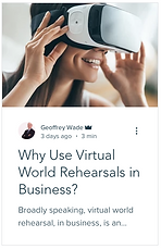 Why use Virtual World Rehearsals in Business
