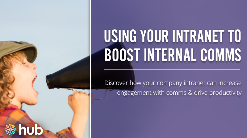 How Your Intranet Can Boost Internal Communications In The Workplace