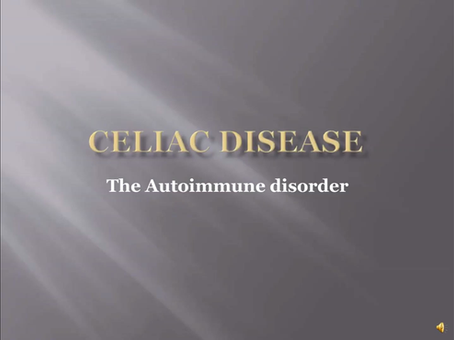 Celiac  - The autoimmune disorder