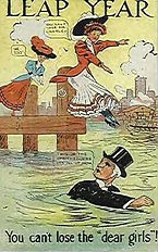 "LEAP YEAR You can't lose the ""dear girls""! 1908"