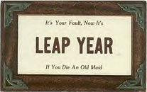 Its Your Fault, Now It's LEAP YEAR If You Die An Old Maid