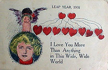 LEAP YEAR 1908 I Love You More Than Anything In This Wide, Wide World