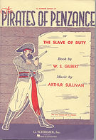 ​ THE PIRATES OF PENZANCE by W. S. Gilbert (book) and Arthur Sullivan (music)