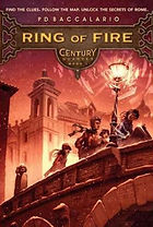 RING OF FIRE The Century Quartet, by P. D. Baccalario 2010