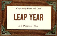 Keep Away From The Girls LEAP YEAR It's A Dangerous Time