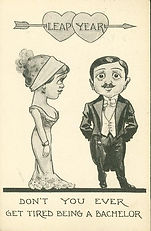 LEAP YEAR  DON'T YOU EVER GET TIRED BEING A BACHELOR  1912