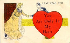 LEAP YEAR 1908 You Are Only In My Heart