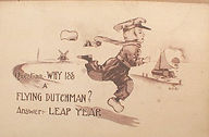 Why iss a Flying Dutchman? Answer: LEAP YEAR