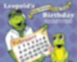 LEOPOLD'S LONG AWAITED LEAP YEAR BIRTHDAY by Dawn Desjardins, author, and C.E. Locander, illustrator
