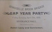 DEMOISELLE BROOM BRIGADE LEAP YEAR PARTY Friday Evening April 12th 1888 at Spencer Hall Admit Lady and Gentlemen