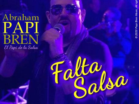 Abraham Papi Bren - Comienza en Promocion con su nuevo tema musical - Falta Salsa