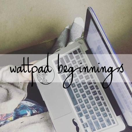 4 | wattpad beginnings