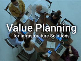 Value Planning for Infrastructure Solutions