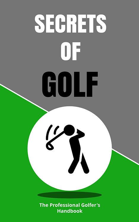 SECRETS OF GOLF - What the Pros don't want YOU to know!