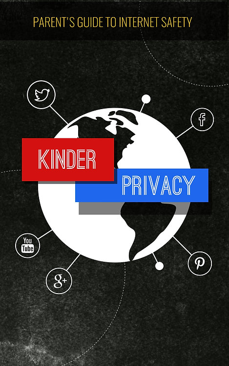 KINDER PRIVACY - Ultimate Parent's Guide to Internet Safety