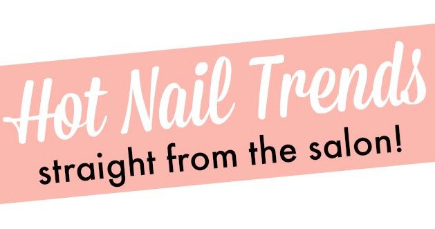 Hot Nail Trends!